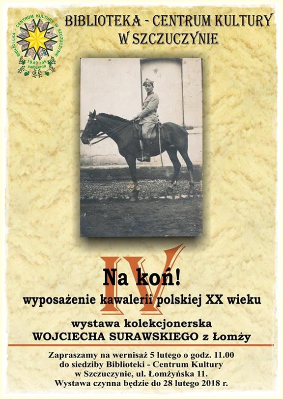 """Otwarcie wystawy """"NA KOŃ – wyposażenie kawalerii polskiej w XX wieku""""."""