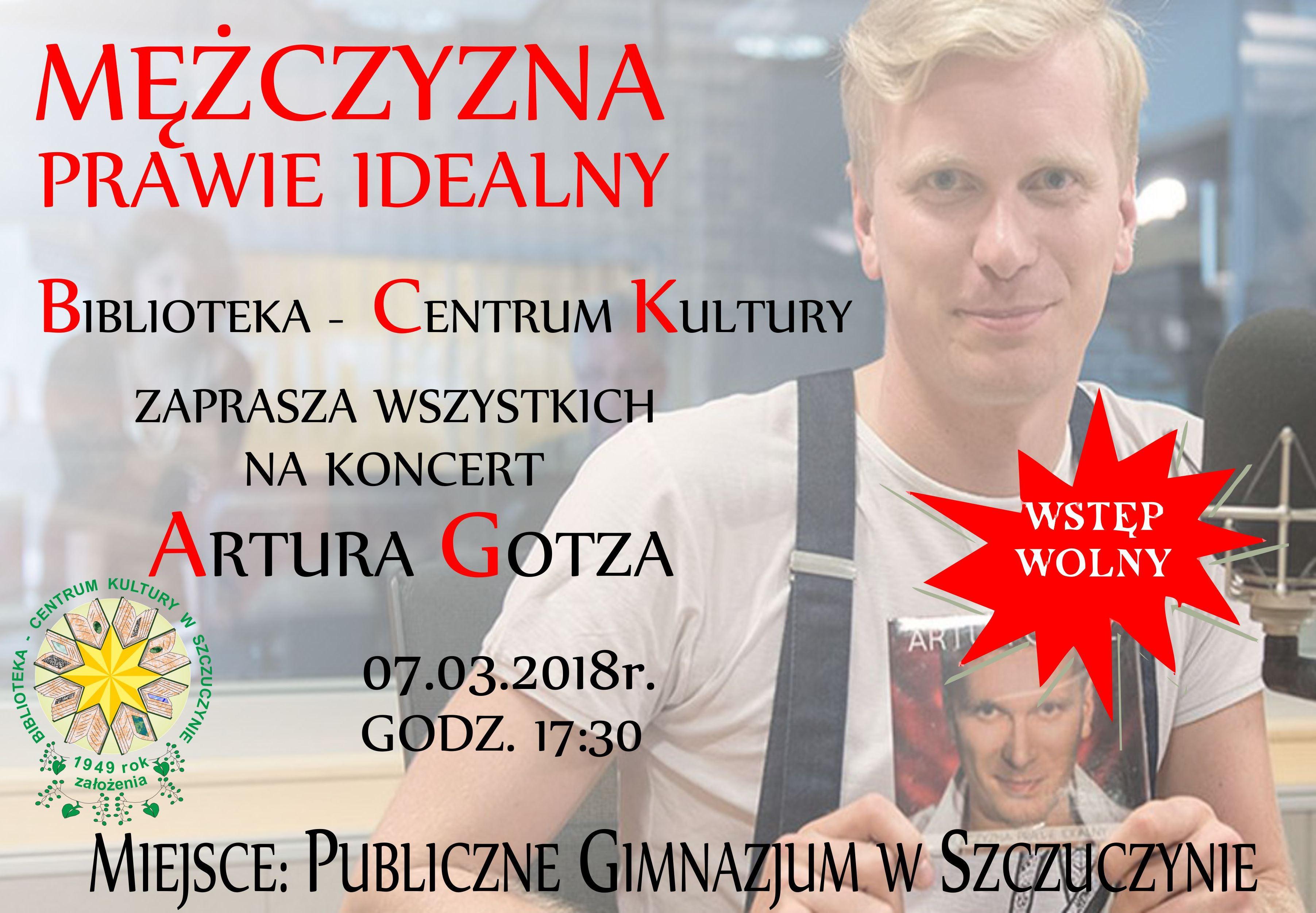 Koncert Artura Gotza z okazji Dnia Kobiet w Szczuczynie!