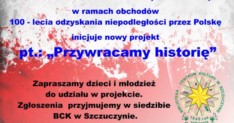 """""""Przywracamy historię"""" – nowy projekt BCK w Szczuczynie"""