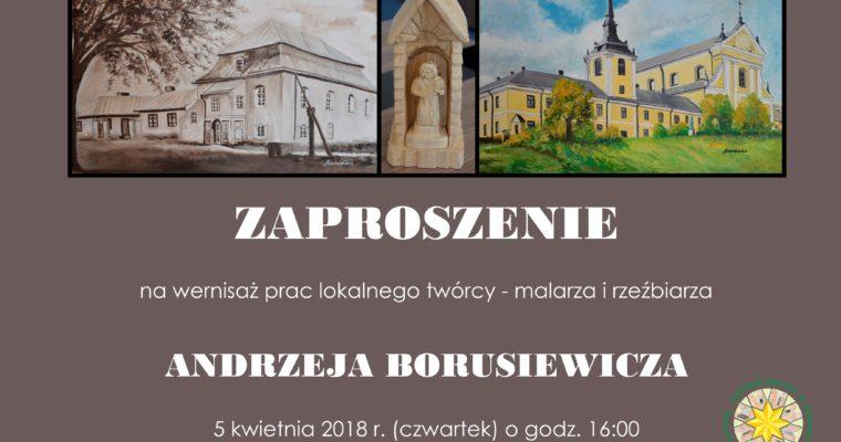 Andrzej Borusiewicz w BCK w Szczuczynie – wernisaż prac