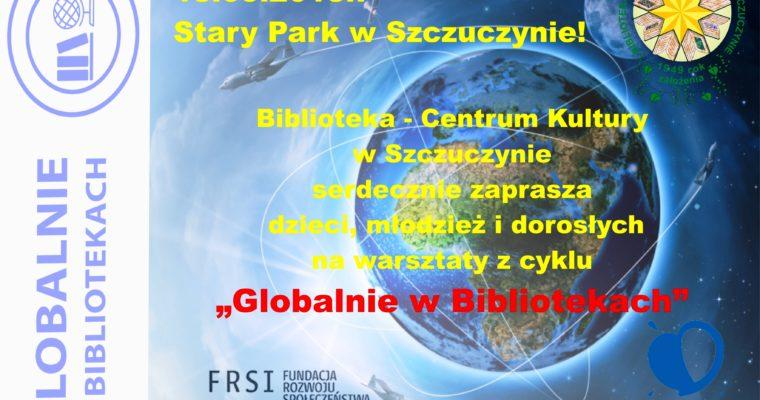 """""""GLOBALNIE W BIBLIOTEKACH"""" W SZCZUCZYNIE"""