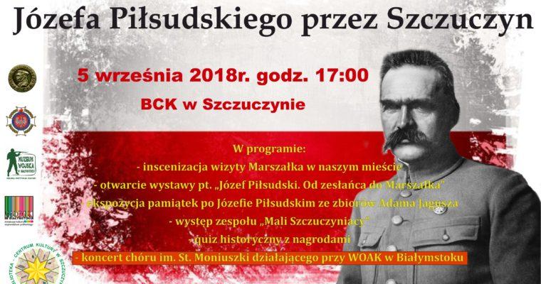 Happening z okazji 99. rocznicy przejazdu Marszałka Józefa Piłsudskiego przez Szczuczyn