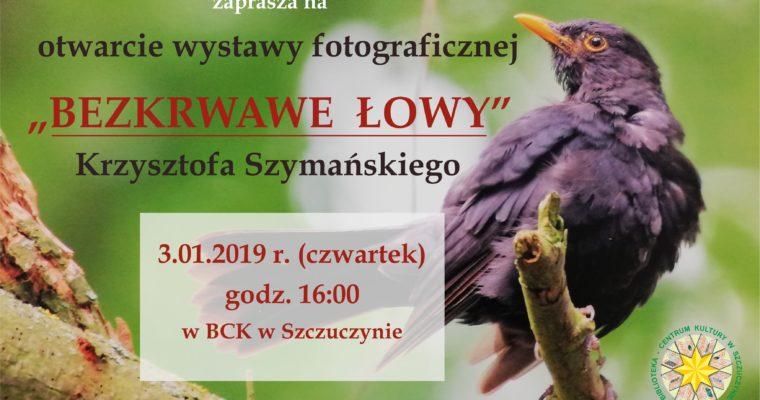 """""""BEZKRWAWE ŁOWY"""""""