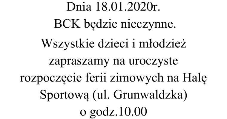 DNIA 18.01.2020R. (SOBOTA)     BCK BĘDZIE NIECZYNNE