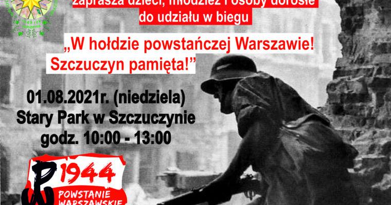 """""""W HOŁDZIE POWSTAŃCZEJ WARSZAWIE! SZCZUCZYN PAMIĘTA!"""""""
