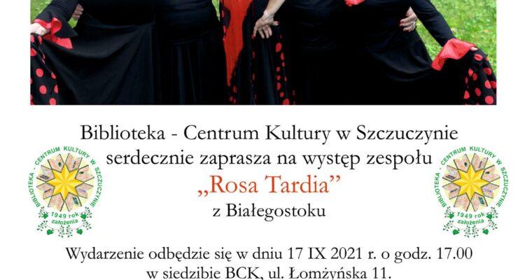 """""""Rosa Tardia"""" w Szczuczynie"""