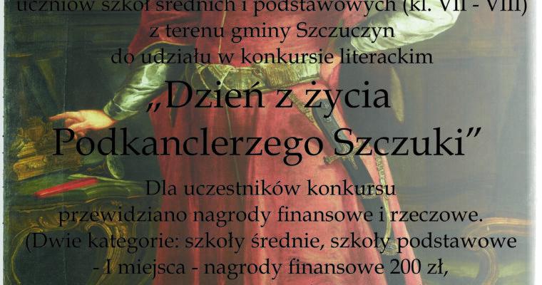 """KONKURS LITERACKI """"DZIEŃ Z ŻYCIA PODKANCLERZEGO SZCZUKI"""""""